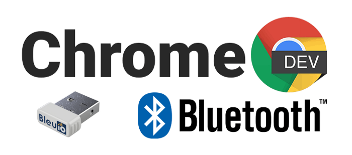 Interact with Bluetooth devices using Google Chrome