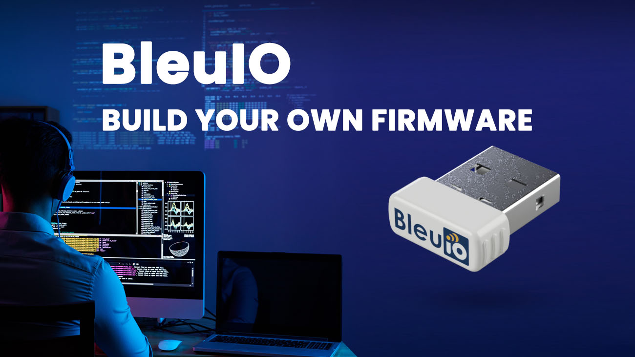 Build your own firmware for BleuIO